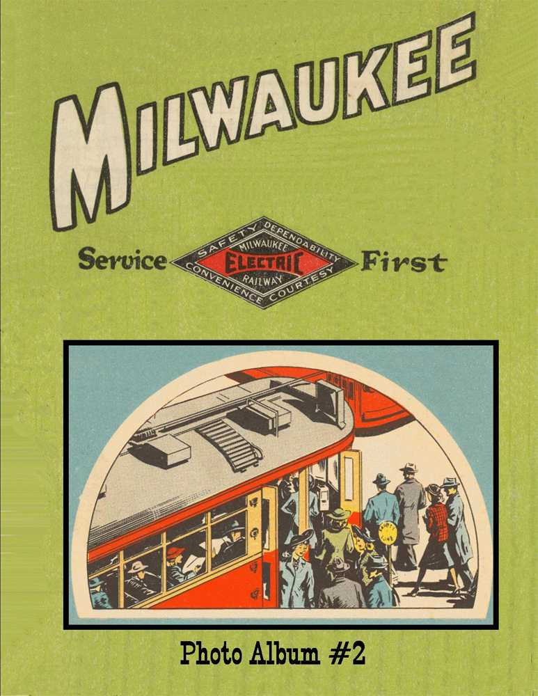 milwaukee electric photo album 2 by charles h damaske published in 2011